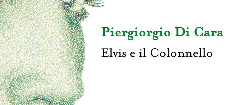 Elvis e il Colonnello, Piergiorgio Di Cara