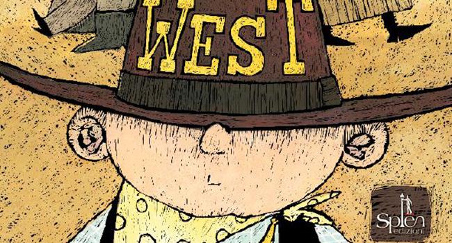 il più grande bambino del west - splen edizioni