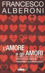Francesco Alberoni L'amore e gli amori